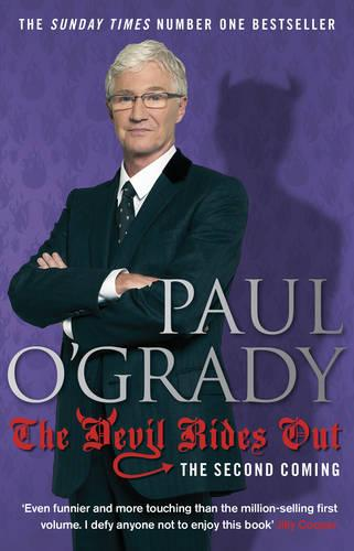 The Devil Rides Out: Wickedly funny and painfully honest stories from Paul O'Grady (Paperback)