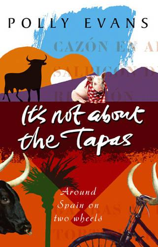 It's Not About The Tapas (Paperback)