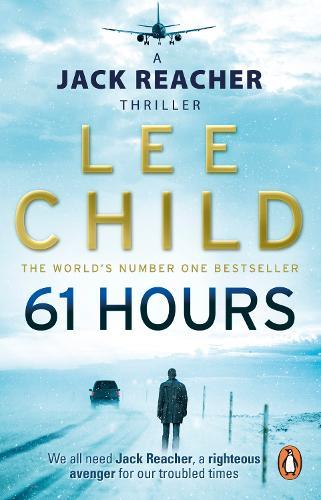 61 Hours: (Jack Reacher 14) - Jack Reacher (Paperback)