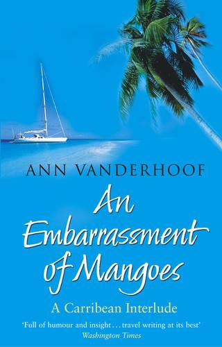 An Embarrassment Of Mangoes (Paperback)
