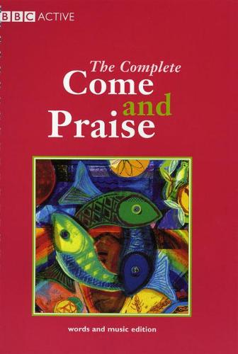 COME & PRAISE, THE COMPLETE - MUSIC & WORDS - Come & Praise (Paperback)