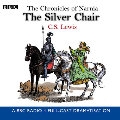 The Chronicles Of Narnia: The Silver Chair (CD-Audio)