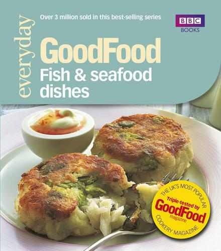 Good Food: Fish & Seafood Dishes: Triple-tested Recipes (Paperback)