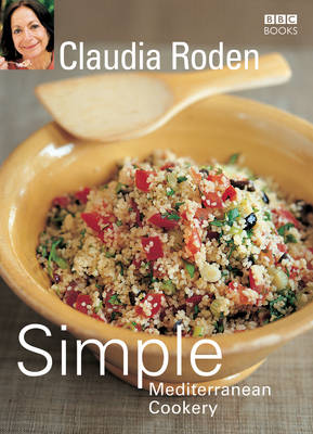 Claudia Roden's Simple Mediterranean Cookery (Paperback)