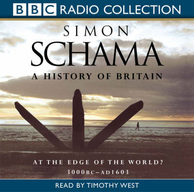 A History of Britain: At the Edge of the World? - 3000BC-AD 1603 v.1 - BBC Radio Collection (CD-Audio)
