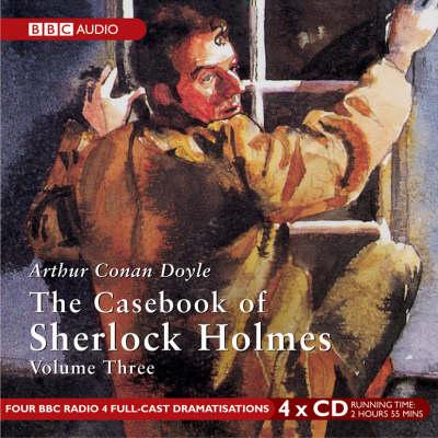 The Casebook of Sherlock Holmes: v. 3 (CD-Audio)