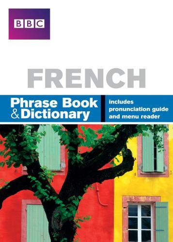 BBC FRENCH PHRASEBOOK & DICTIONARY - Phrasebook (Paperback)