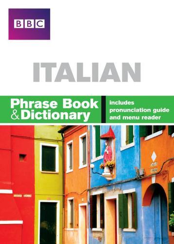 BBC ITALIAN PHRASE BOOK & DICTIONARY - Phrasebook (Paperback)