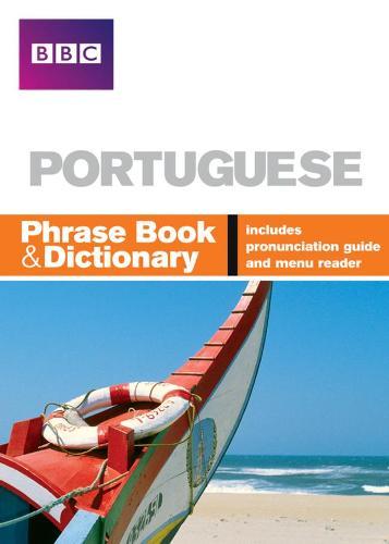 BBC PORTUGUESE PHRASE BOOK & DICTIONARY - Phrasebook (Paperback)
