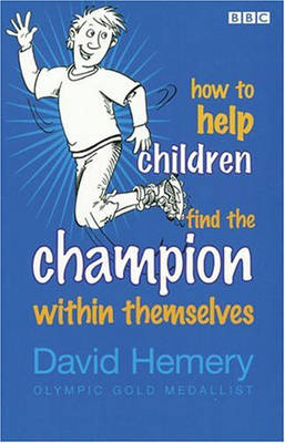 How to Help Children Find the Champion Inside Themselves (Paperback)