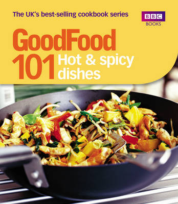 Good Food: 101 Hot & Spicy Dishes (Paperback)