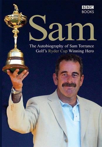 Sam The Autobiography Of Sam Torrance (Paperback)