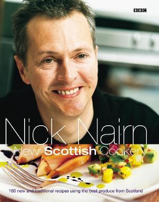 Nick Nairn's New Scottish Cookery (Paperback)