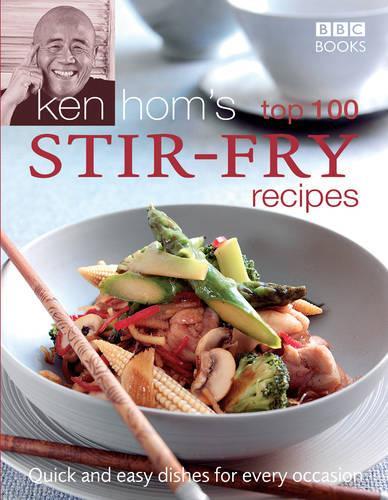 Ken Hom's Top 100 Stir Fry Recipes (Hardback)