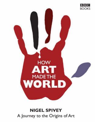 How Art Made the World (Hardback)