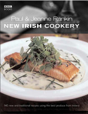 Paul & Jeanne Rankin's New Irish Cookery (Paperback)