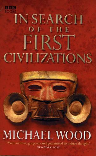 In Search Of The First Civilizations (Paperback)