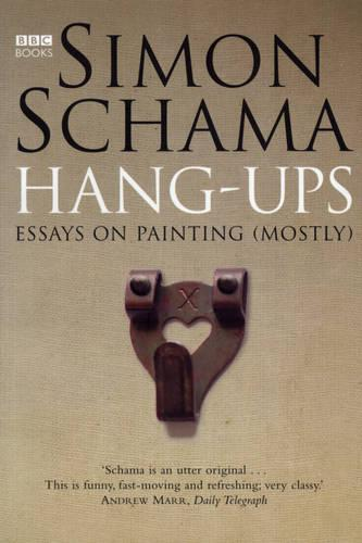 Hang-Ups: Essays on Painting (Mostly) (Paperback)