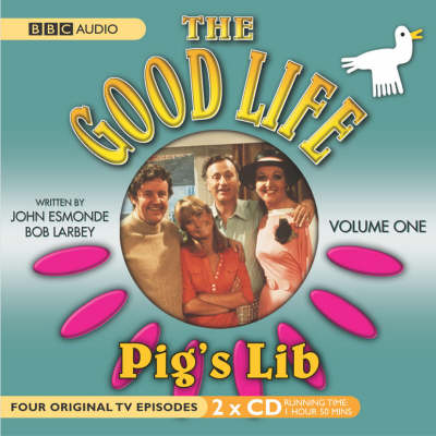 "The ""Good Life"": Pig's Lib No. 1 - BBC Radio Collection (CD-Audio)"
