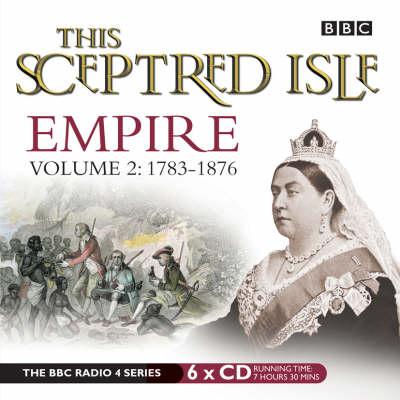 This Sceptred Isle: This Sceptred Isle Empire Volume 2 - 1783-1876 1783-1876 v. 2 (CD-Audio)