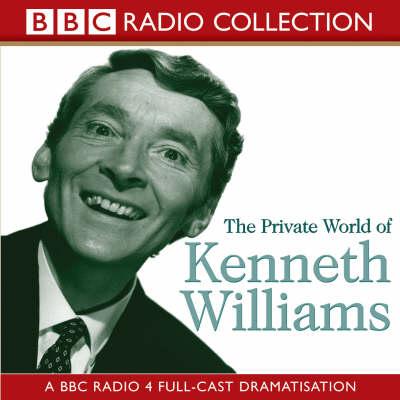 The Private World of Kenneth Williams: BBC Radio 4 Full-cast Dramatisation - BBC Radio Collection (CD-Audio)