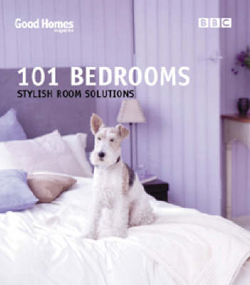 Good Homes 101 Bedrooms: Stylish Room Solutions (Paperback)