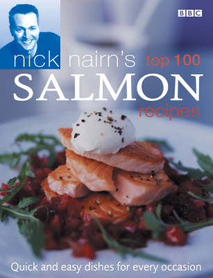 Nick Nairn's Top 100 Salmon Recipes (Hardback)