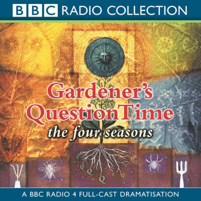 Gardeners' Question Time: The Four Seasons (CD-Audio)