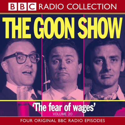 The Goon Show Classics: Fear of Wages/The Nadger Plague/The Great British Revolution/The Sahara Desert Salute v.20 - BBC Radio Collection (CD-Audio)