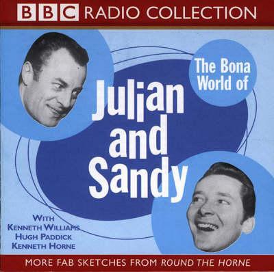 The Bona World of Julian and Sandy: Starring Kenneth Williams, Hugh Paddick & Kenneth Horne - BBC Radio Collection (CD-Audio)