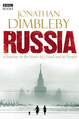 Russia: A Journey to the Heart of a Land and its People (Hardback)