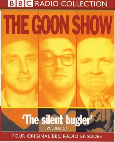 The Goon Show: Volume 17: The Silent Bugler (CD-Audio)