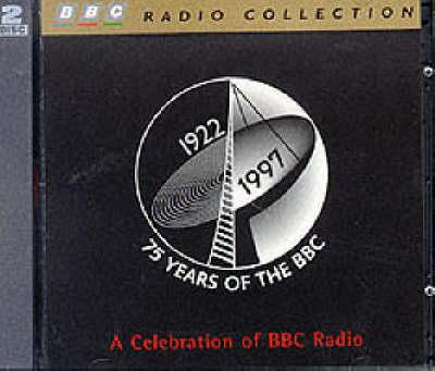 75 Years of the BBC: A Celebration of BBC Radio (CD-Audio)