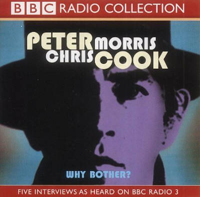 Why Bother?: Sir Arthur Streeb-Greebling in Conversation with Chris Morris - BBC Radio Collection (CD-Audio)