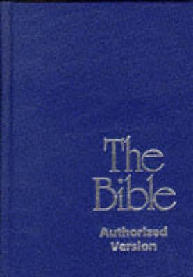 Bible: Authorized King James Version - Authorized Version S. (Hardback)