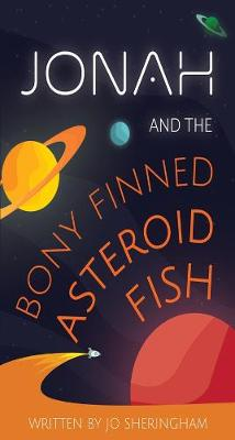Jonah and the Bony-Finned Asteroid Fish (Paperback)
