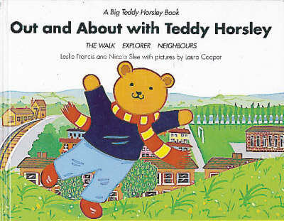 "Out and About with Teddy Horsley: ""The Walk"", ""The Explorer"" and ""Neighbours"" - Big Teddy Horsley Book (Hardback)"