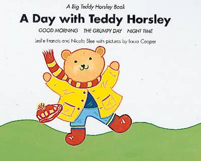 "A Day with Teddy Horsley: ""Good Morning"", ""The Grumpy Day"" and ""Nightime"" - Big Teddy Horsley Book (Hardback)"