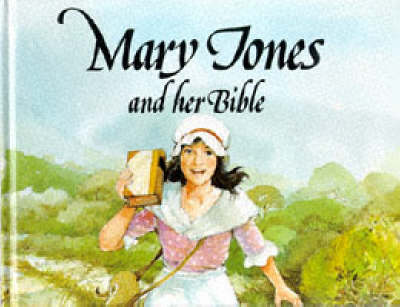 Mary Jones and Her Bible - Mary Jones & her Bible (Hardback)