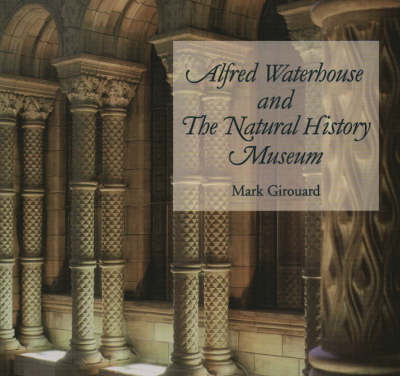 Alfred Waterhouse and the Natural History Museum (Paperback)