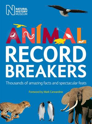 Animal Record Breakers: Thousands of Amazing Facts and Spectacular Feats (Paperback)