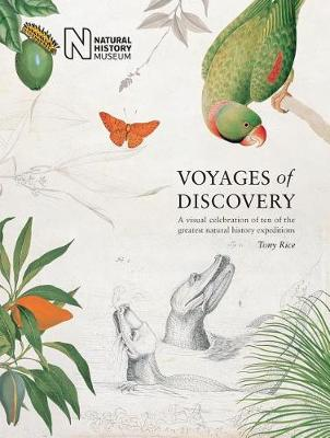 Voyages of Discovery: A visual celebration of ten of the greatest natural history expeditions (Hardback)