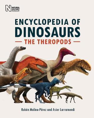 The Encyclopedia of Dinosaurs: The Theropods (Hardback)
