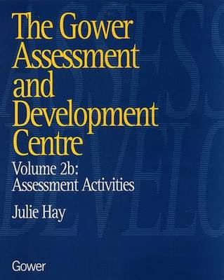 The Gower Assessment and Development Centre: Assessment Activities (Paperback)