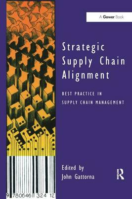 Strategic Supply Chain Alignment: Best Practice in Supply Chain Management (Hardback)