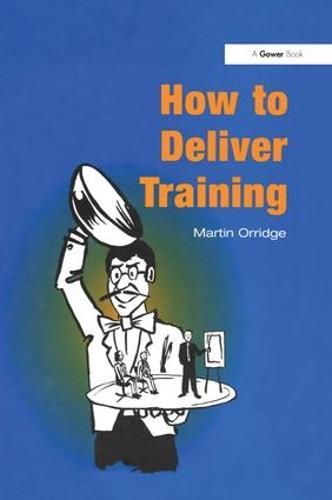 How to Deliver Training (Hardback)