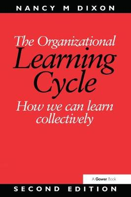 The Organizational Learning Cycle: How We Can Learn Collectively (Hardback)