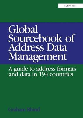 Global Sourcebook of Address Data Management: A Guide to Address Formats and Data in 194 Countries (Hardback)