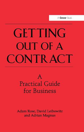 Getting Out of a Contract - A Practical Guide for Business (Hardback)