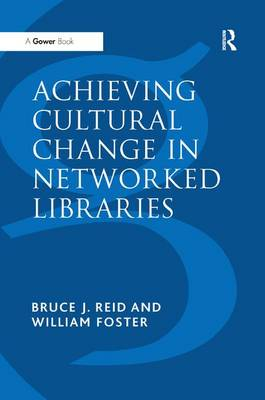Achieving Cultural Change in Networked Libraries (Hardback)